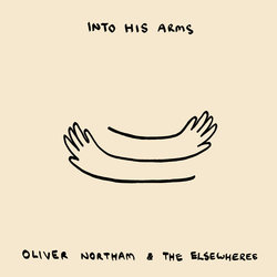 Oliver Northam & The Elsewheres - Into His Arms