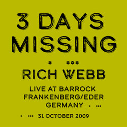 Rich Webb - 3 Days Missing - Live at Barrock