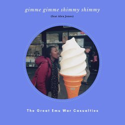The Great Emu War Casualties  - Gimme Gimme Shimmy Shimmy