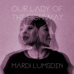 Mardi Lumsden - Our Lady of the Highway - Internet Download