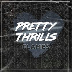 Pretty Thrills - Flames