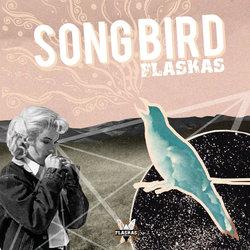 Flaskas  - Songbird - Internet Download