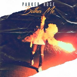 Parker Rose - Bother Me - Internet Download