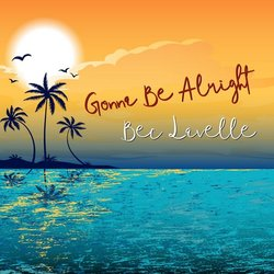 Bec Lavelle - Gonna Be Alright