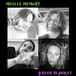 Green Blanket - Muscle Memory