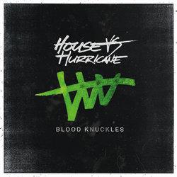 House Vs Hurricane - Blood Knuckles - Internet Download