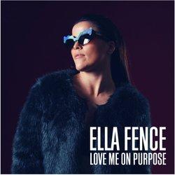 Ella Fence - Love Me On Purpose - Internet Download