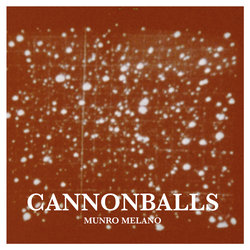Munro Melano  - Cannonballs  - Internet Download