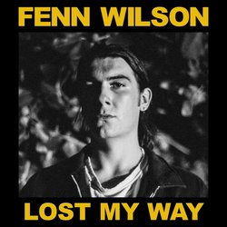 Fenn Wilson  - Lost My Way