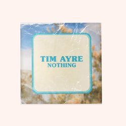 Tim Ayre - Nothing - Internet Download