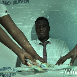 Mac- Eleven - Money, More Problems