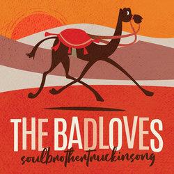 The Badloves - Soulbrothertruckinsong