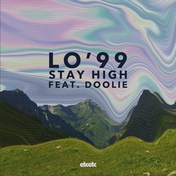 LO'99  - Stay High feat. DOOLIE - Internet Download