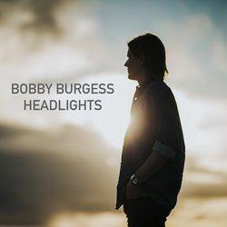 Bobby Burgess - Headlights - Internet Download