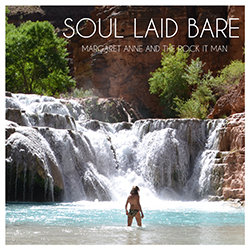 Margaret Anne and the Rock It Man - Soul Laid Bare