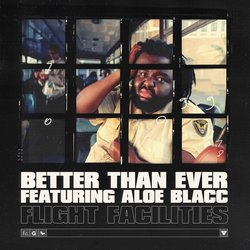 Flight Facilities - Better Than Ever feat. Aloe Blacc - Internet Download
