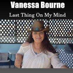 Vanessa Bourne - Last Thing On MY Mind