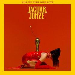 Jaguar Jonze - Kill me with your love - Internet Download