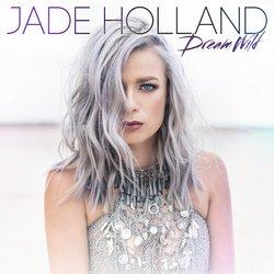 Jade Holland - Dream Wild