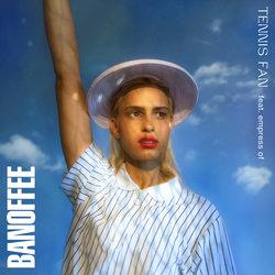 Banoffee - Tennis Fan (feat. Empress Of)