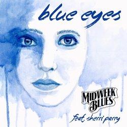 Midweek Blues featuring Sherri Parry - Blue Eyes - Internet Download