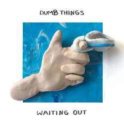 Dumb Things - Waiting Out - Internet Download