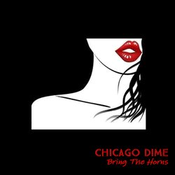 Chicago Dime - Bring The Horns - Internet Download