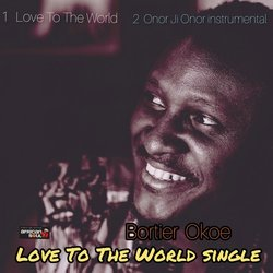 Bortier Okoe - Love To The World - Internet Download