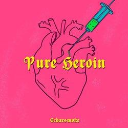 Cedarsmoke - Pure Heroin