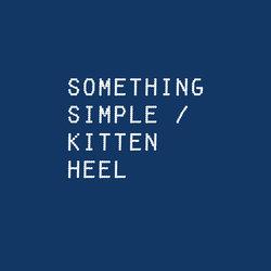 Kitten Heel - Something Simple