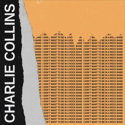 Charlie Collins - I Don't Want To Be In A Rock Band