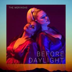 The Merindas - Before Daylight