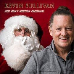 Kevin Sullivan - Just Don't Mention Christmas - Internet Download