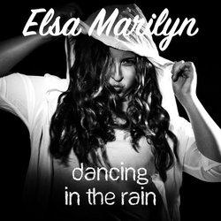Elsa Marilyn - Dancing in the Rain