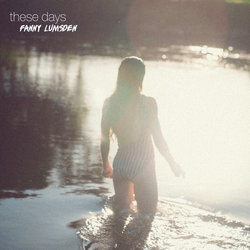 Fanny Lumsden - These Days