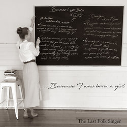 The Last Folk Singer - ...Because I was born a girl - Internet Download