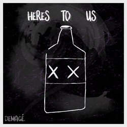 Demagé - Here's To Us