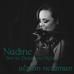 Alison Newman - Nadine - live at Palomino Nights - Internet Download
