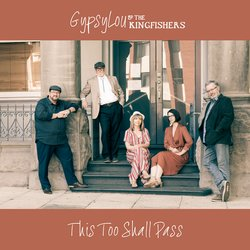 GypsyLou and the Kingfishers - This Too Shall Pass - Internet Download