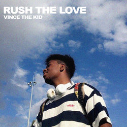 Vince The Kid - Rush The Love