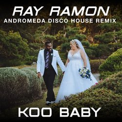 Ray Ramon - Koo Baby (Andromeda Disco House Remix)