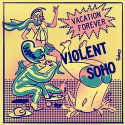 Violent Soho - Vacation Forever