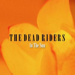 The Dead Riders - In The Sun