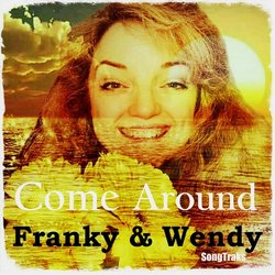 Franky & Wendy - Come Around - Internet Download