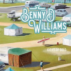 Benny D Williams - Cities Of Gold
