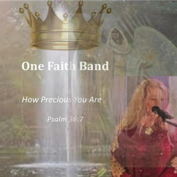 The One Faith Band - How Precious You Are  - Internet Download