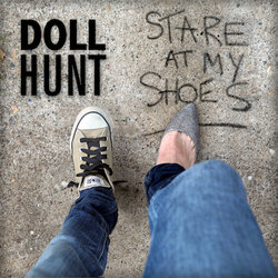 DOLL HUNT - Stare at my ShoeS