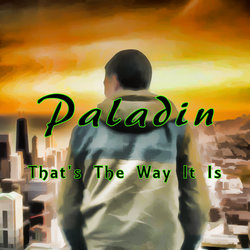 Paladin - That's The Way It Is