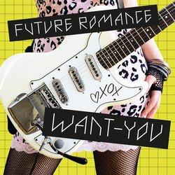 Future Romance - Want-You