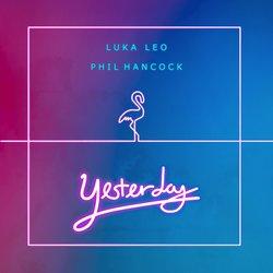Luka Leo - Yesterday (feat. Phil Hancock)